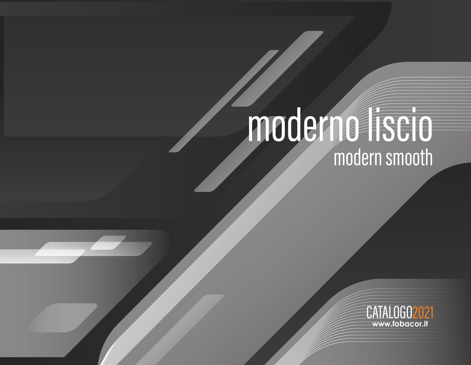 Moderno Liscio | Modern Smooth
