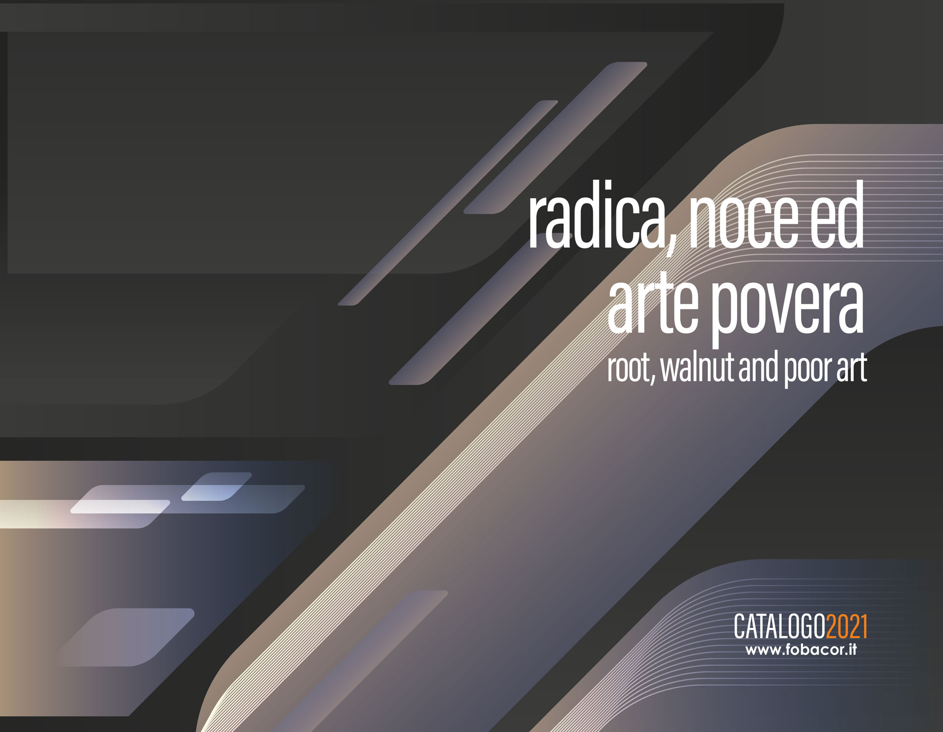 Radica, Noce e Arte Povera | Root, Walnut & Poor Art